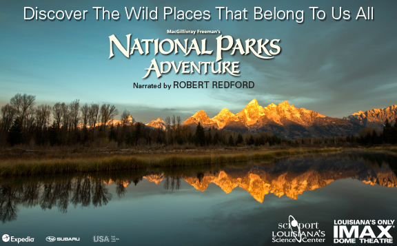 National Parks Adventure IMAX® 3D @ Sci-Port Discovery Center | Shreveport | Louisiana | United States